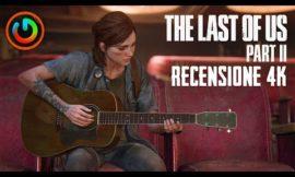 THE LAST OF US 2 – Recensione 4K NO SPOILER e VOTO FINALE