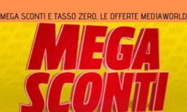 Mega Sconti MediaWorld, sconti e tasso zero su tantissimi prodotti