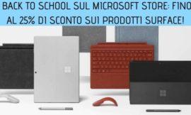 Back to School sul Microsoft Store: fino al 25% di sconto sui prodotti Surface!